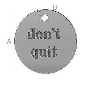 Don't quit okrągła blaszka zawieszka, LK-0656 - 0,50