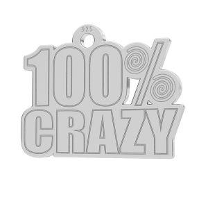 100% Crazy, zawieszka z grawerem, LK-1186 - 0,50