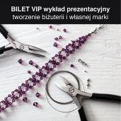 BILET VIP - tworzenie biżuterii i własnej marki + upominki + kolacja
