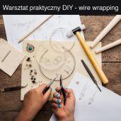 Warsztat praktyczny DIY - tworzenie biżuterii metodą wire wrappingu